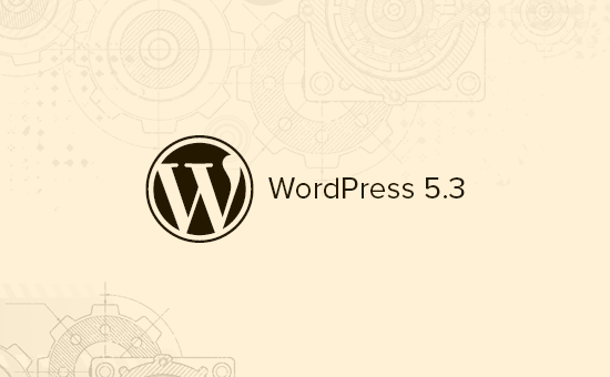 WordPress 5.3 Is Out